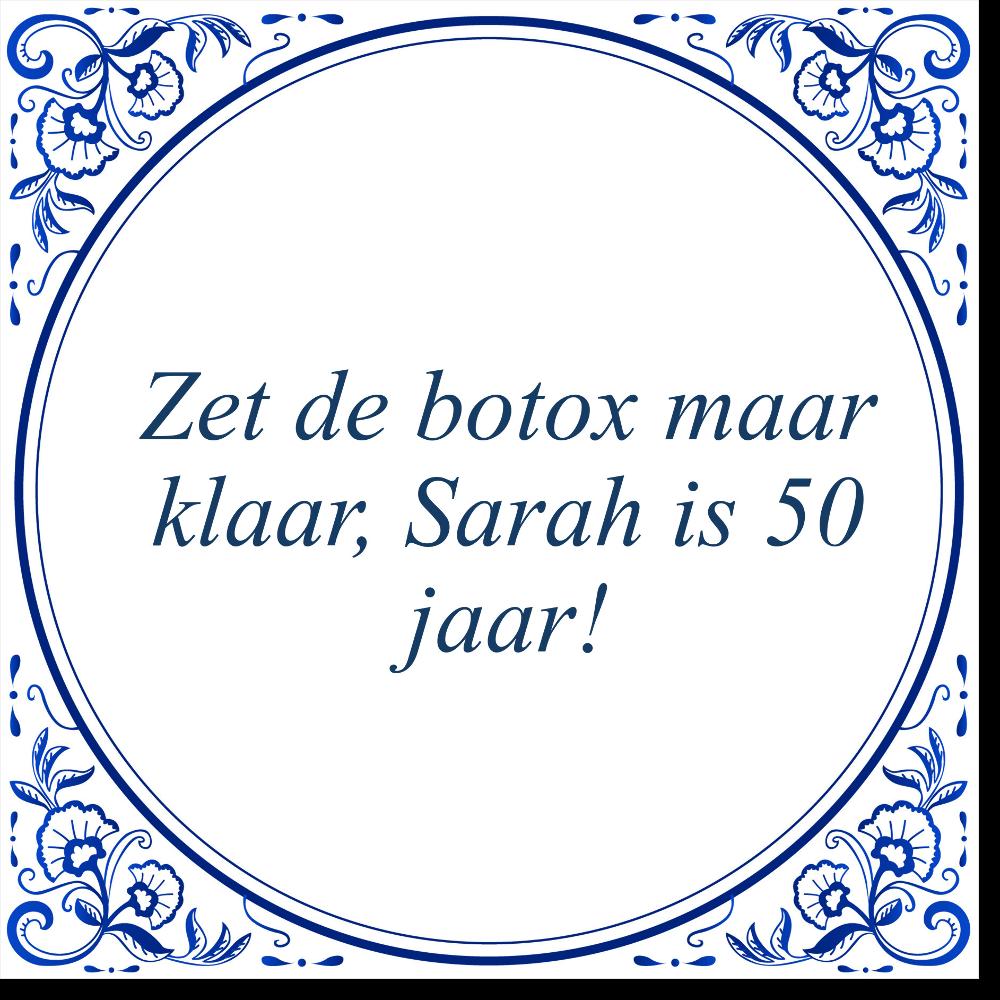 Welp Tegeltje - Zet de botox maar klaar, Sarah is 50 jaar! - De NS-53